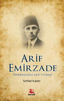 Arif Emirzade - Fenerbahçeli Arif Yüzbaşı