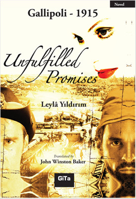 Unfulfilled Promises - Gallipoli 1915