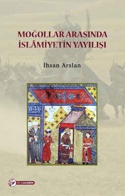 Moğollar Arasında İslamiyetin Yayılışı