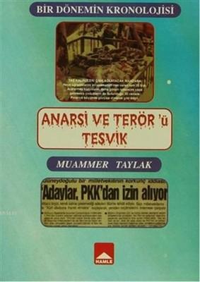 Bir Dönemin Kronolojisi Anarşi ve Terör'ü Teşvik