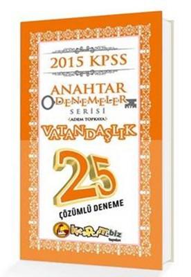 2015 KPSS Vatandaşlık 25 Çözümlü Anahtar Deneme