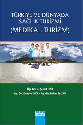 Türkiye ve Dünyada Sağlık Turizmi - Medikal Turizm