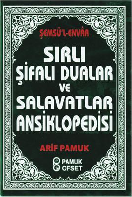 Sırlı Şifalı Dualar ve Salavatlar Ansiklopedisi