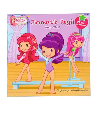 Çilek Kız Jimnastik Keyfi Öykü Kitabı