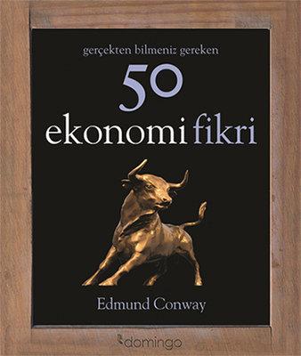 Gerçekten Bilmeniz Gereken 50 Ekonomi Fikri