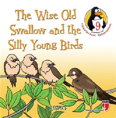 The Wise Old Swallow and the Silly Young Birds - Respect
