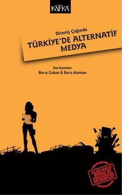 Direniş Çağında Türkiye'de Alternatif Medya