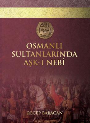 Osmanlı Sultanlarında Aşk-ı Nebi