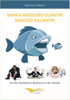 Banka Mağduru Olmayın Kredisiz Kalmayın