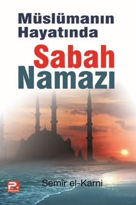Müslümanın Hayatında Sabah Namazı