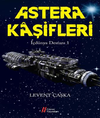 Astera Kaşifleri - İçdünya Destanı -1