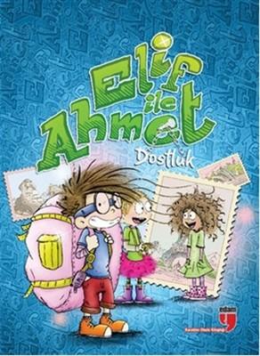 Elif ile Ahmet - Dostluk