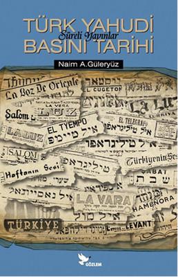 Türk Yahudi Basını Tarihi - Süreli Yayınlar