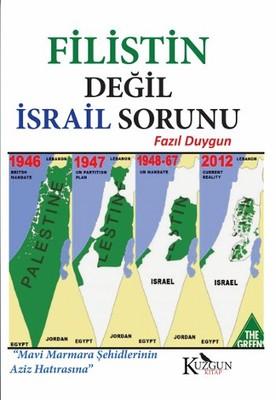 Filistin Değil İsrail Sorunu