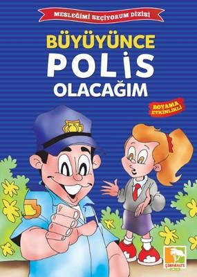 Büyüyünce Polis Olacağım