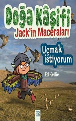 Doğa Kaşifi Jack'in Maceraları - Uçmak İstiyorum