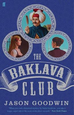 The Baklava Club (Yashim the Ottoman Detective)