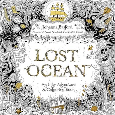 Lost Ocean: An Underwater Adventure & Colouring Book