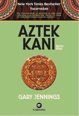 Aztek Kanı - Birinci Kitap