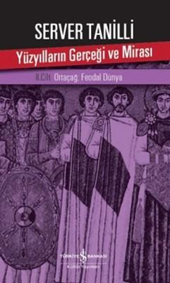 Yüzyılların Gerçeği ve Mirası 2. Cilt - Ortaçağ: Feodal Dünya