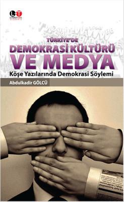 Türkiye'de Demokrasi Kültürü ve Medya
