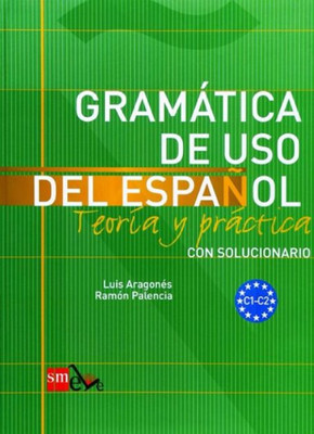 Gramatica de Uso del Espanol C1 - C2