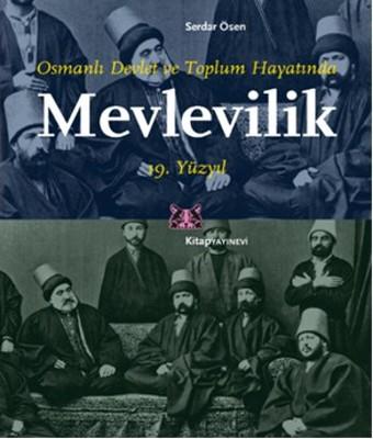 Osmanlı Devlet ve Toplum Hayatında Mevlevilik