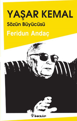Yaşar Kemal Sözün Büyücüsü