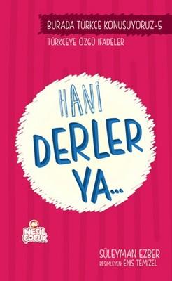 Hani Derler Ya..