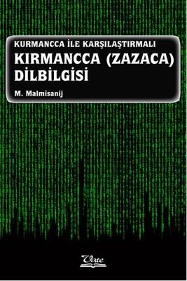 Kurmancca İle Karşılaştırmalı Kırmancca Zazaca Dilbilgisi
