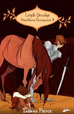 Küçüklerin Koruyucusu 4 - Leydi Şövalye
