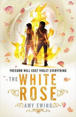 The White Rose: The Lone City Book 2