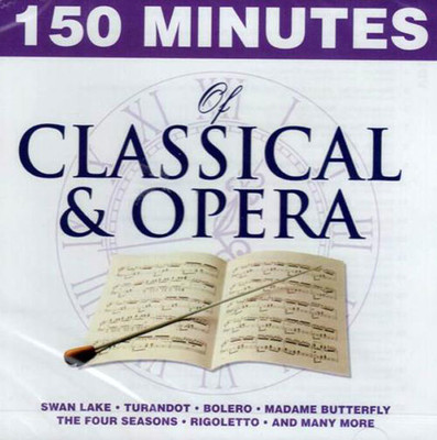 150 Minutes Of Classical & Opera