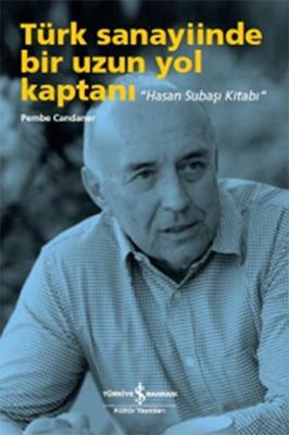 Türk Sanayiinde Bir Uzun Yol Kaptanı - Hasan Subaşı Kitabı