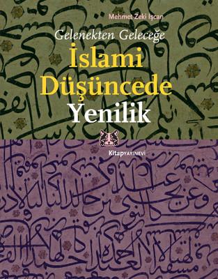 Gelenekten Geleceğe İslami Düşüncede Yenilik