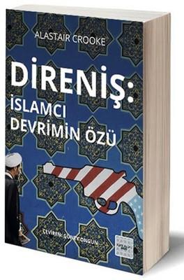 Direniş İslamcı Devrimin Özü