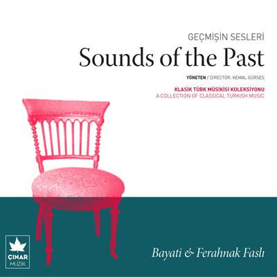Geçmişin Sesleri - Sounds Of The Past (Bayati & Ferahnak Faslı)