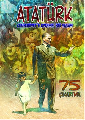 Atatürk - Cumhuriyet'e Adanmış Bir Yaşam