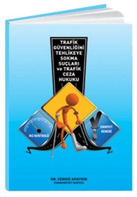 Trafik Güvenliğini Tehlikeye Sokma Suçları Ve Trafik Ceza Hukuku
