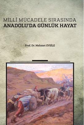 Milli Mücadele Sırasında Anadolu'da Günlük Hayat