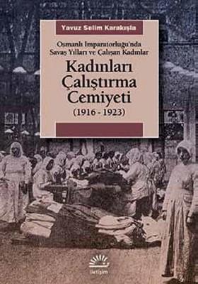 Kadınları Çalıştırma Cemiyeti 1916 - 1923