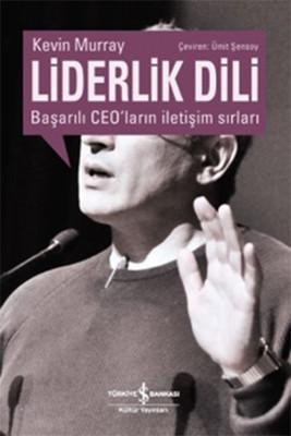 Liderlik Dili - Başarılı Ceo'ların İletişim Sırları