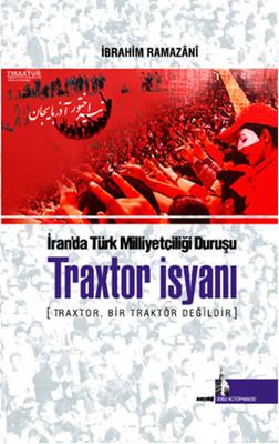 İran'da Türk Milliyetçiliği Duruşu Traxtor İsyanı