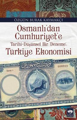 Osmanlı'dan Cumhuriyet'e Türkiye Ekonomisi