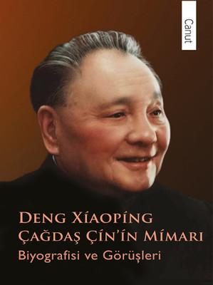 Çağdaş Çin'in Mimarı Deng Xiaoping