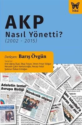 AKP Nasıl Yönetti?