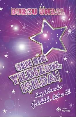 Sen Bir Yıldızsın, Işılda!