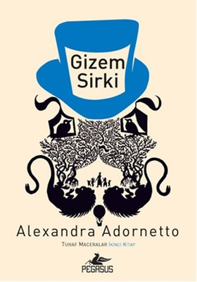 Gizem Sirki - Tuhaf Maceralar - İkinci Kitap