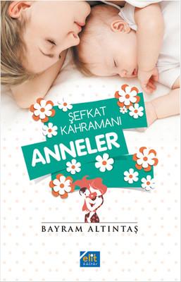 Şefkat Kahramanı Anneler