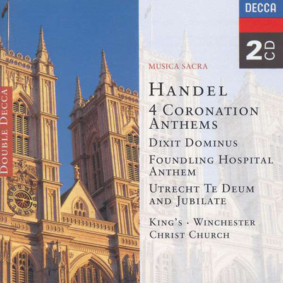 Handel: 4 Coronation Anthems [Cambridge Christ Church Cathedral Choir, Winchester Cathedral Choir]